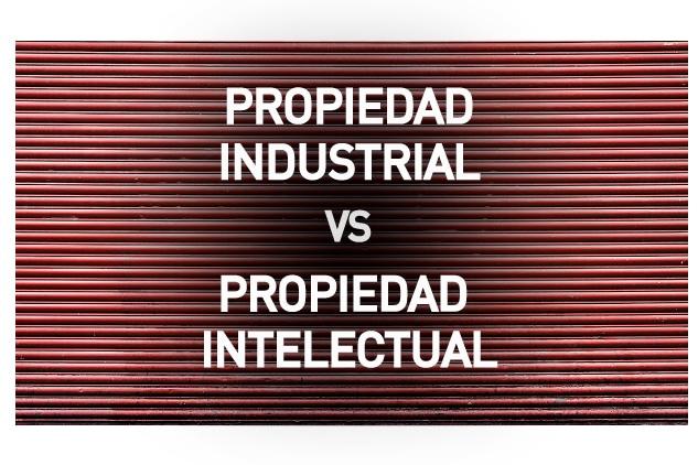 Protección de la Propiedad Industrial y Propiedad Intelectual