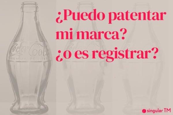 ¿Puedo patentar una marca? ¿o es registrar? Propiedad Industrial para todos, una mirada cercana.
